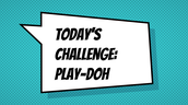 Play-Doh Challenge