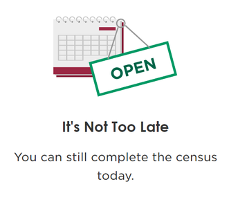 U.S. Census - It's Not Too Late to Be Counted!