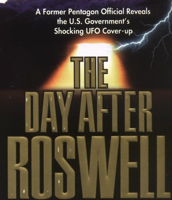 The Day After Roswell by William J Birnes.