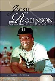 Jackie Robinson: baseball Great and Civil Rights Activist