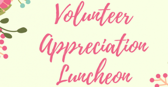 PLEASE JOIN US FOR OUR ANNUAL PTO VOLUNTEER APPRECIATION LUNCHEON!
