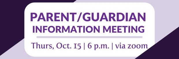 parent guardian information meeting, thursday, october 15, 6 p.m. via zoom