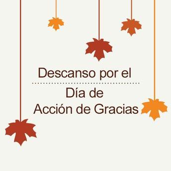 Descanso por el Día de Acción de Gracias: 25 al 29 de noviembre