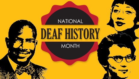 """A yellow photo with the words """"National Deaf History Month"""" located in the middle with a fun red circle border. Three individuals are are portrayed in black graphics on the border, representing Black, Asian, and white individuals"""