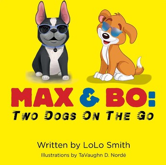 Max & Bo: Two Dogs On The Go by LoLo Smith