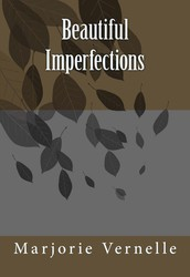 Beautiful Imperfections by Marjorie Vernelle