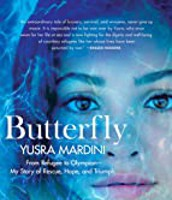 Butterfly: From Refugee to Olympian by Yusra Mardini