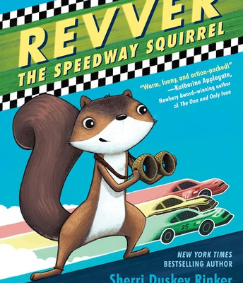 Revver the Speedway Squirrel by Sherri Duskey