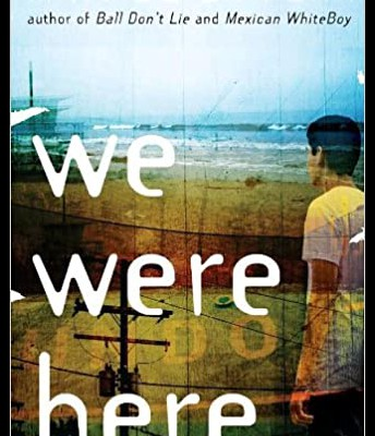 """We Were Here"" by Matt De La Peña"