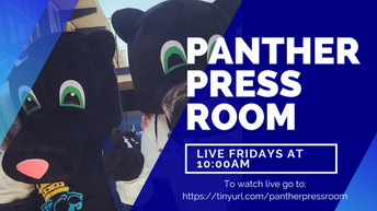 Students are invited to watch the Panther Pressroom LIVE on Friday Mornings