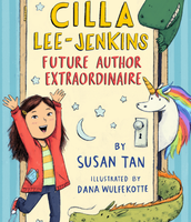 Cilla Lee-Jenkins Future Author Extraordinaire by Susan Tan