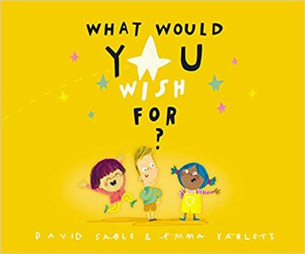 What Would You Wish For? Grades k-2