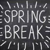 Spring Break: March 12th - 16th