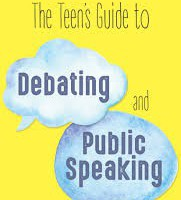 The Teen's Guide to Debating and Public Speaking by Claire Duffy