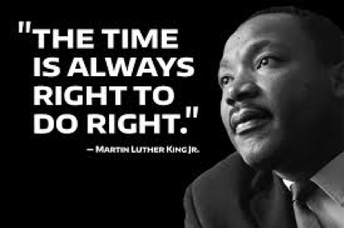 Martin Luther King: The time is always right to do right