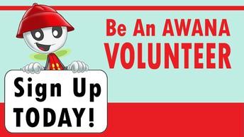 Sign up to be an AWANA Volunteer! July 15 & 22.
