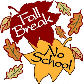 FALL BREAK ~ NO SCHOOL