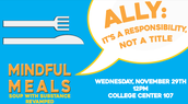 Mindful Meals:                      Ally -- a Responsibility, not a Title