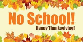 NO SCHOOL - Thanksgiving Week