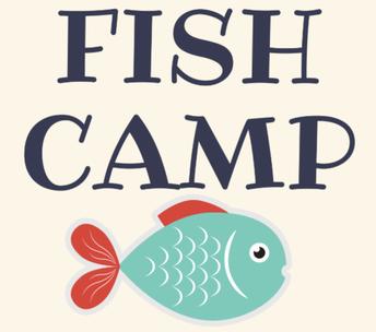 FISH CAMP UPDATE - August 3-5