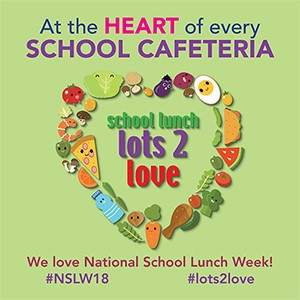 National School Lunch Week is October 15-19, 2018.