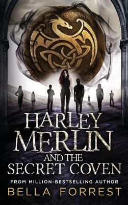 Harley Merlin and the Secret Coven (Harley Merlin #1)