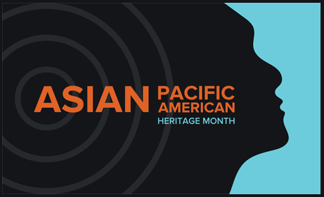 May is Asian American Pacific Islander (AAPI) Heritage Month