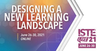 ISTE Live 21 June 26-30, 2021