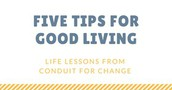 5 TIPS FOR GOOD LIVING