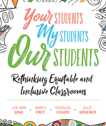 Save the Date-July 22, 2020! Learn from Dr. LeeAnn Jung, lead author of ASCD text: Your Students, My Students, Our Students: Rethinking Equitable and Inclusive Classrooms