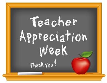 Teacher Appreciation Week - April 29th - May 3rd