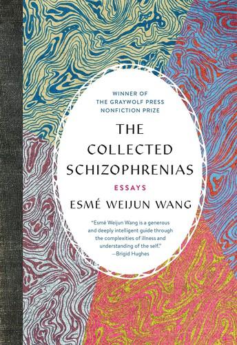 The Collected Schizophrenias: Essays