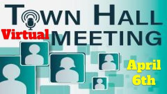 Town Hall Meeting April 6th