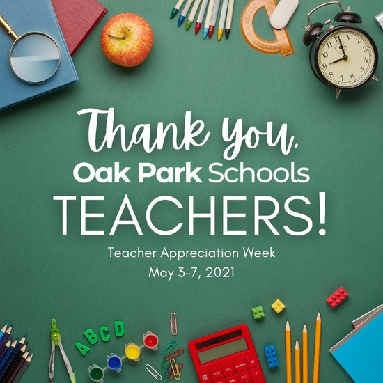 It's #TeacherAppreciationWeek! We're so thankful for the amazing work of OPSD educators to make in-person and virtual learning possible during this challenging school year. Please take time this week to thank a teacher for everything they do!  #teachersappreciationweek #oakparkschools #oakparkadvantage