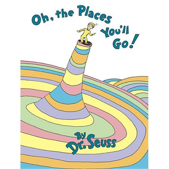 Oh the Places You'll Go!!!!!