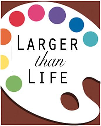 """""""Larger Than Life"""" Art Show"""