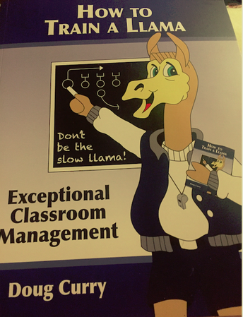 Let's be fast Llamas! The Five Essentials of Successful Classroom Management by Doug Currey