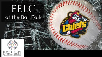 FELC Families!   Join us for Faith and Family Night with Peoria Chiefs
