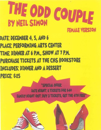 CHS DRAMA CLUB PRESENTS THE ODD COUPLE, THIS IS A PLAY YOU DO NOT WANT TO MISS!!!