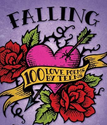 Falling Hard: 100 Love Poems by Teens