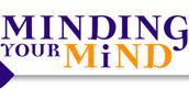 Mental Health Awareness - Minding Your Mind