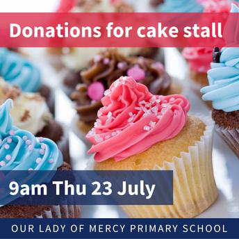 Cake stall tomorrow - please donate goodies