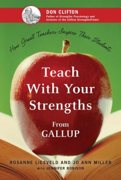 Teach With Your Strengths: How Great Teachers Inspire Their Students - HHS Library