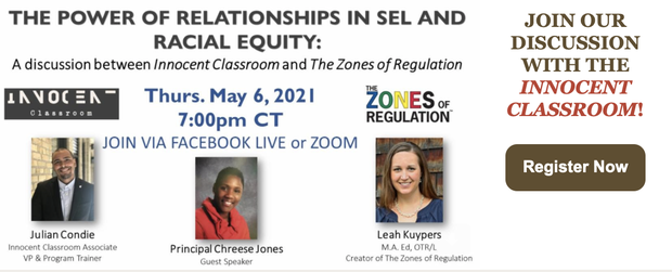 Click here to register for a Free Webinar from the Zones of Regulation about The Power of Relationships in SEL and Racial Equity