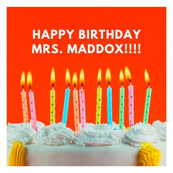Happy Birthday Mrs. Maddox! - Dress Down Day, Monday, March 2nd!