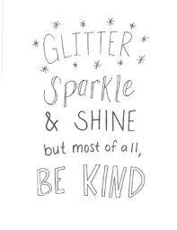 Sparkle Shine and Be Kind