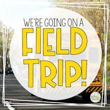 Field Trips??