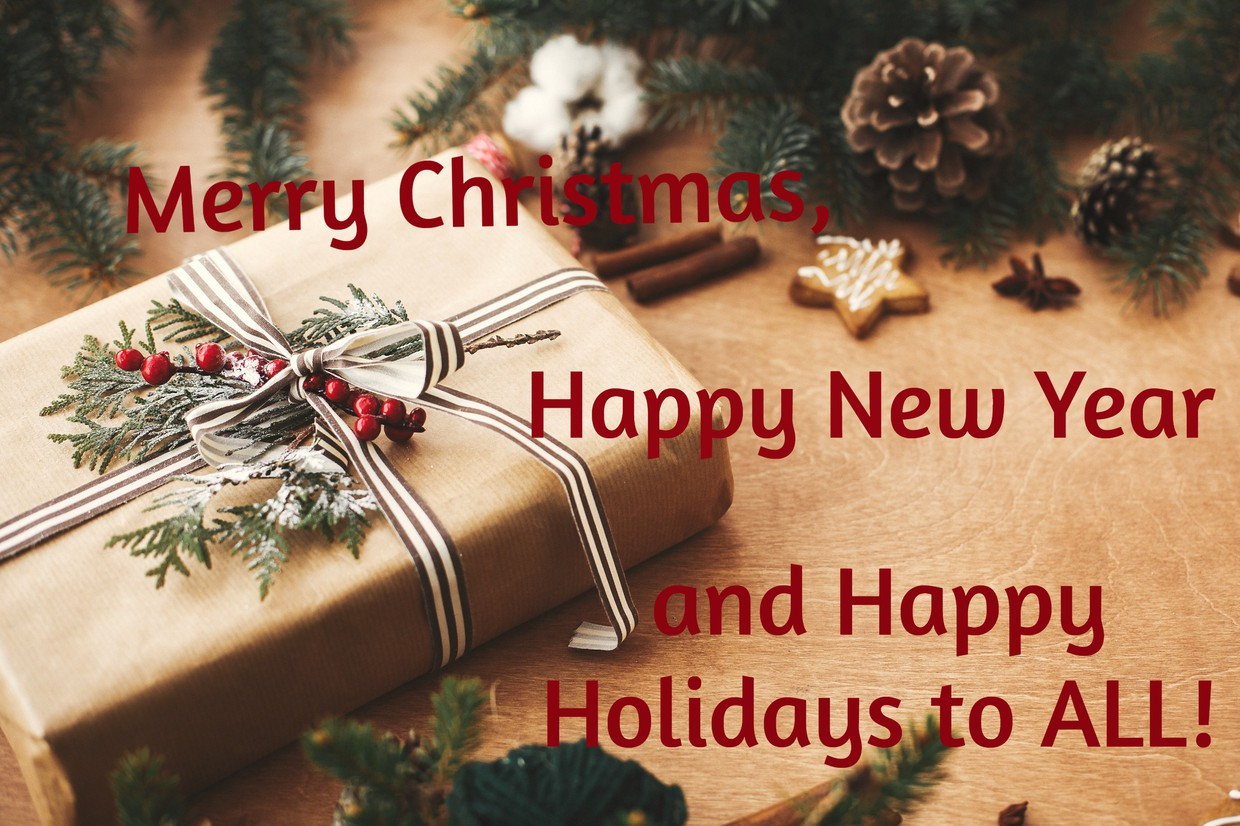 Merry Christmas, Happy New Year and Happy Holidays to ALL!
