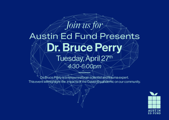 AUSTIN ED FUND PRESENTS DR. BRUCE PERRY