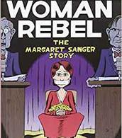 Woman rebel: the Margaret Sanger story / Peter Bagge